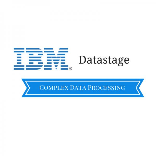 Datastage Advanced – Complex Data Processing