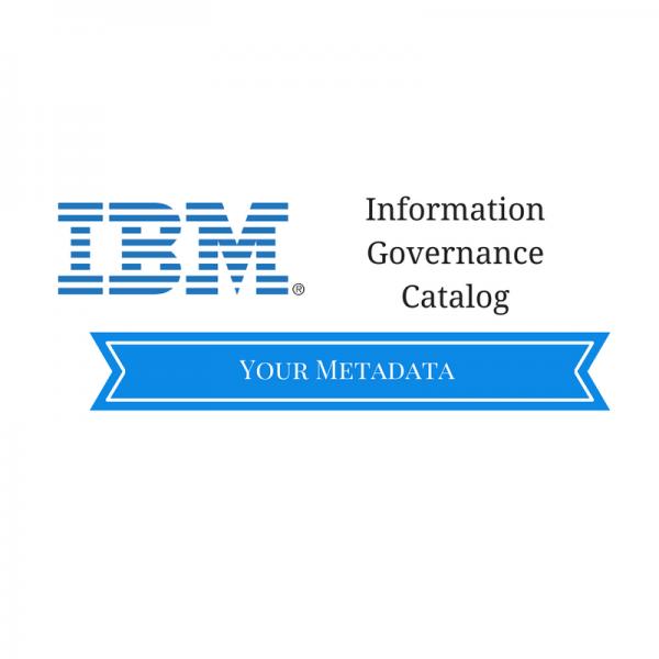 Information Governance Catalog – Your Metadata